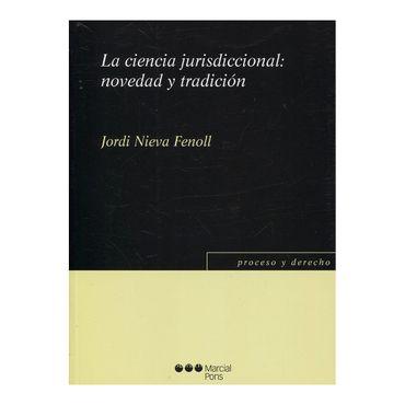 la-ciencia-jurisdiccional-novedad-y-tradicion-9788491231608