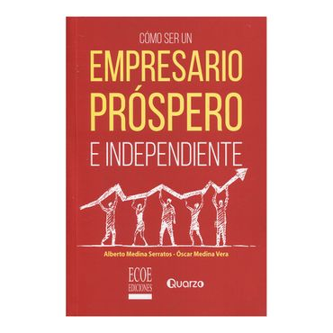 como-ser-un-empresario-prospero-e-independiente-9789587715392
