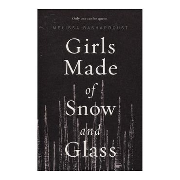 girls-made-of-snow-and-glass-9781250171269