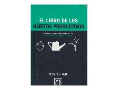 el-libro-de-los-habitos-productivos-8-habitos-para-gestionar-mejor-tu-tiempo-y-ser-mas-eficientes-9788416894352