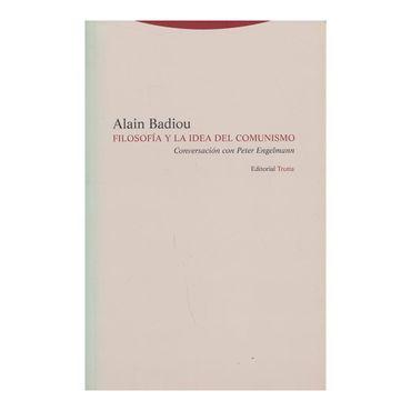 filosofia-y-la-idea-del-comunismo-conversacion-con-peter-engelmann-9788498796759