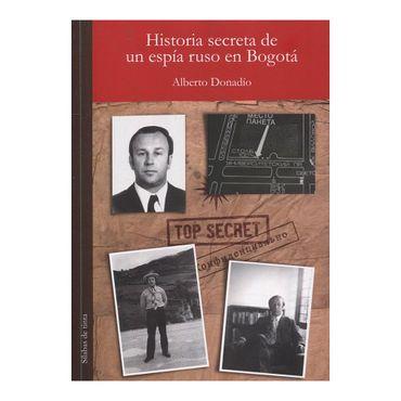 historia-secreta-de-un-espia-ruso-en-bogota-9789585625181