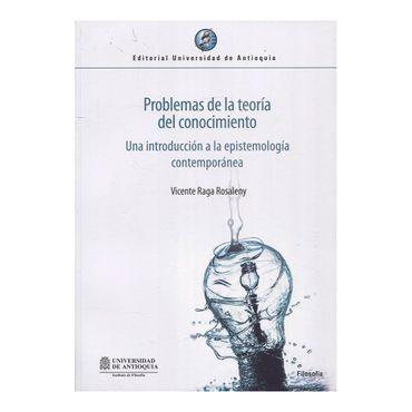 problemas-de-la-teoria-del-conocimiento-una-introduccion-a-la-epistemologia-contemporanea-9789587147162