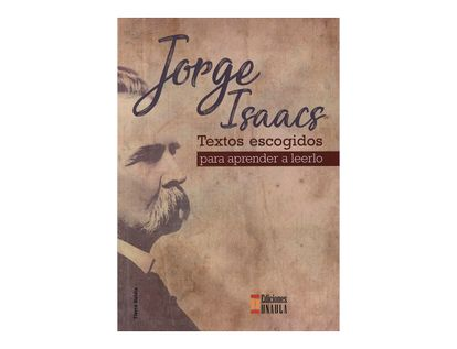 jorge-isaacs-textos-escogidos-para-aprender-a-leerlo-9789588869834