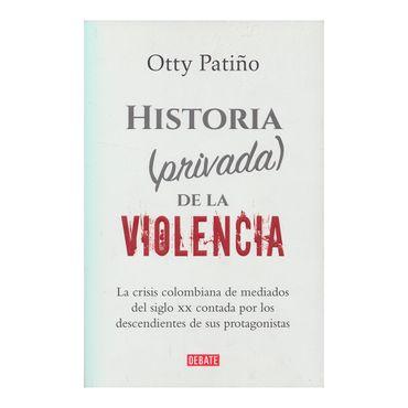 historia-privada-de-la-violencia-la-crisis-colombiana-de-mediados-del-siglo-xx-contada-por-los-descendientes-de-sus-protagonistas-9789588931999