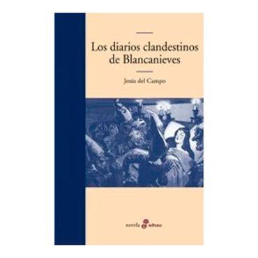 los-diarios-clandestinos-de-blancanieves-9788435009867