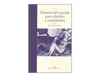 historia-del-mundo-para-rebeldes-y-sonambulos-9788435009874