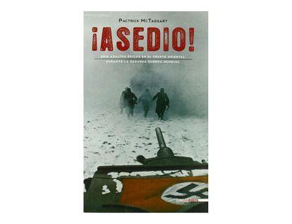 -asedio-seis-asaltos-epicos-en-el-frente-oriental-durante-la-segunda-guerra-mundial-9788492400621