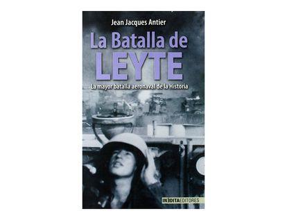 la-batalla-de-leyte-la-mayor-batalla-aeronaval-de-la-historia-9788496364929