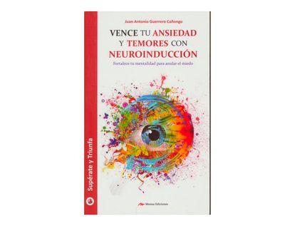 vence-tu-ansiedad-y-temores-con-neuroinduccion-9788416775958