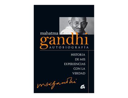 mahatma-gandhi-autobiografia-historia-de-mis-experiencias-con-la-verdad-9788484455257