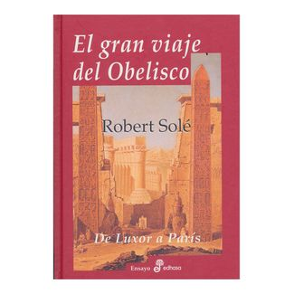 el-gran-viaje-del-obelisco-de-luxor-a-paris-9788435026727