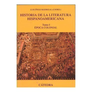 historia-de-la-literatura-hispanoamericana-tomo-1-epoca-colonial-9788437635880