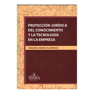 proteccion-juridica-del-conocimiento-y-la-tecnologia-en-la-empresa-9789583511660