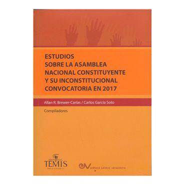 estudios-sobre-la-asamblea-nacional-constituyente-y-su-inconstitucional-convocatoria-en-2017-9789583511646