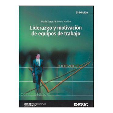 liderazgo-y-motivacion-de-equipos-de-trabajo-9a-edicion--9788473568890