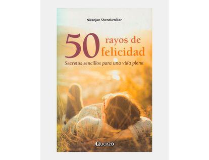 50-rayos-de-felicidad-secretos-sencillos-para-una-vida-plena-9786074576177