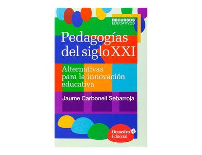 pedagogias-del-siglo-xxi-alternativas-para-la-innovacion-educativa-5ta-edicion-9788499216218