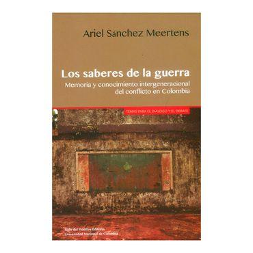 los-saberes-de-la-guerra-memoria-y-conocimiento-intergeneracional-del-conflicto-en-colombia-9789586654746