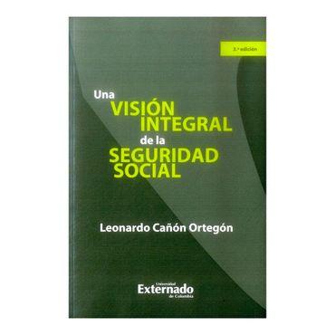 una-vision-integral-de-la-seguridad-social-3ra-edicion-9789587727562