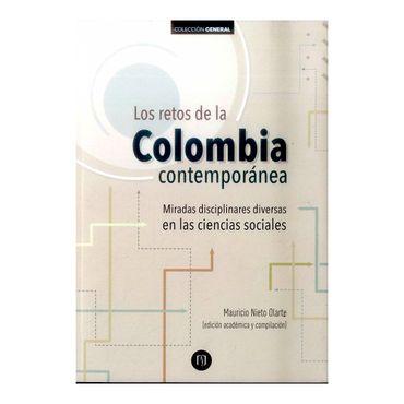 los-retas-de-la-colombia-contemporanea-miradas-disciplinares-diversas-en-las-ciencias-sociales-9789587745344