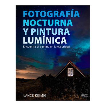fotografia-nocturna-y-pintura-luminica-encuentra-el-camino-enla-oscuridad-9788441539273