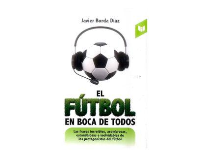 el-futbol-en-boca-de-todos-9789587577242