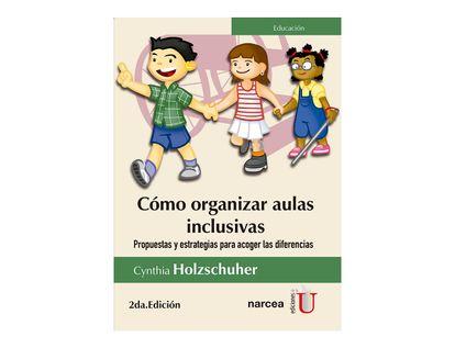 como-organizar-aulas-inclusivas-propuestas-y-estrategias-para-acoger-las-diferencias-2da-edicion-9789587627572