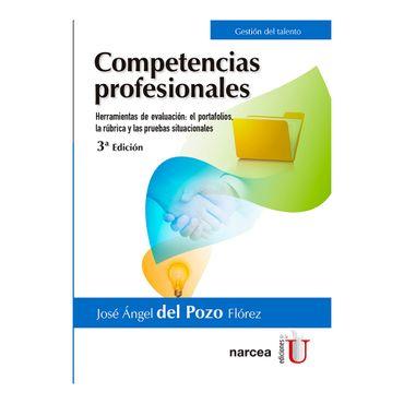 competencias-profesionales-3ra-edicion-herramientas-de-evaluacion-el-portafolios-la-rubrica-y-las-pruebas-situacionales-9789587627589