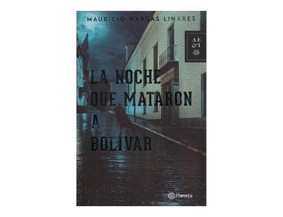 la-noche-que-mataron-a-bolivar-9789584264091
