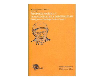 filosofia-politica-y-genealogias-de-la-colonialidad-9789586654821