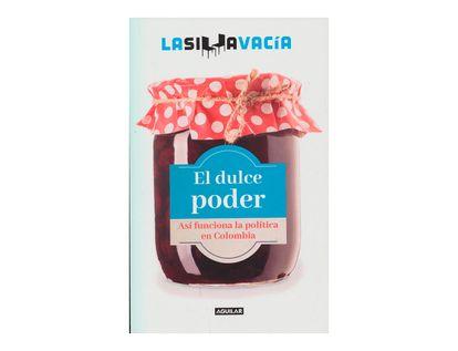 el-dulce-poder-asi-funciona-la-politica-en-colombia-9789585425620
