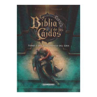 la-biblia-de-los-caidos-tomo-i-del-testamento-del-gris-9789583057076
