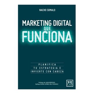 marketing-digital-que-funciona-planifica-tu-estrategia-e-inverte-con-cabeza-9788416624751
