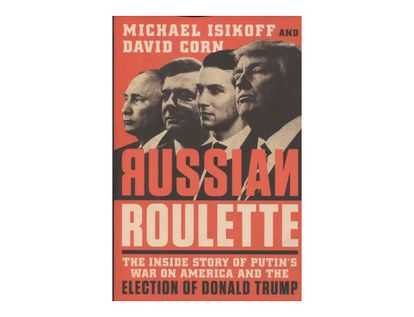 russian-roulette-the-inside-story-of-putin-s-war-on-america-and-the-election-of-donald-trump-9781538714737