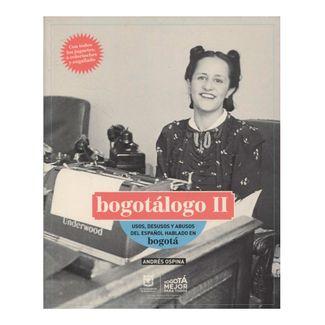 bogotalogo-ii-usos-desusos-y-abusos-del-espanol-hablado-en-bogota-9789585930858
