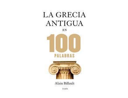 la-grecia-antigua-en-100-palabras-9788449328312