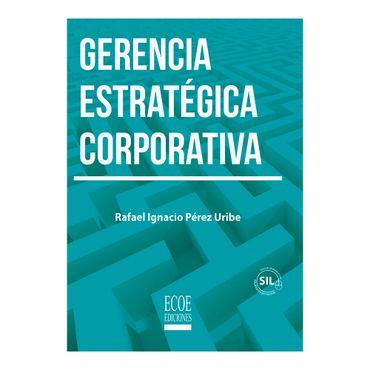 gerencia-estrategica-corporativa-9789587716306