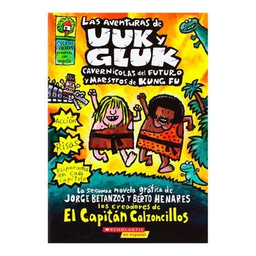 las-aventuras-de-uuk-y-gluk-cavernicolas-del-futuro-y-maestros-de-kung-fu-9780545279161