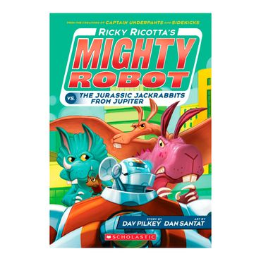 ricky-ricotta-s-mightt-robot-vs-the-jurassic-jackrabbits-from-jupiter-9780545630139
