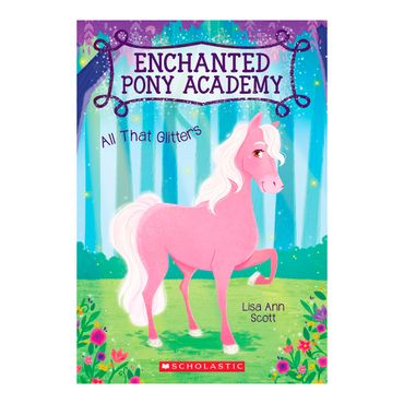 enchanted-pony-academy-all-that-glitters-9780545908870
