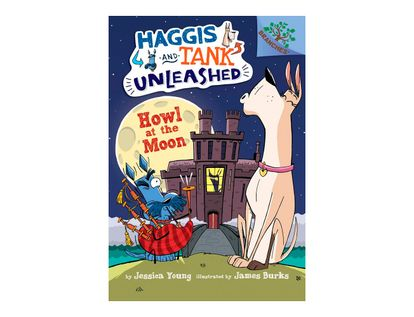 haggis-and-tank-unleashed-3-howl-at-the-moon-9781338045253