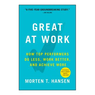 great-at-work-how-top-performers-do-less-work-better-and-achieve-more-9781501179518