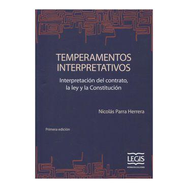 temperamentos-interpretativos-interpretacion-del-contrato-la-ley-y-la-constitucion-9789587677218