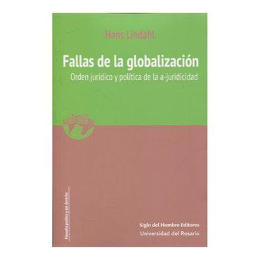 fallas-de-la-globalizacion-orden-juridico-y-politica-de-la-a-juridicidad-9789586654968
