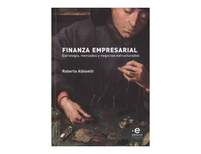 finanza-empresarial-estrategia-mercados-y-negocios-escructurados-9789587811902