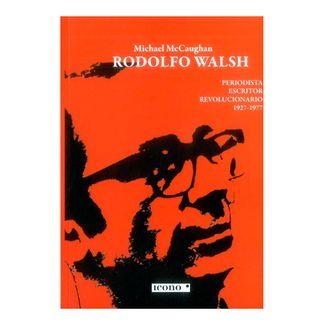 rodolfo-walsh-periodista-escritor-revolucionario-1927-1977-9789585472006
