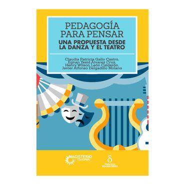 pedagogia-para-pensar-una-propuesta-desde-la-danza-y-el-teatro-9789582012977
