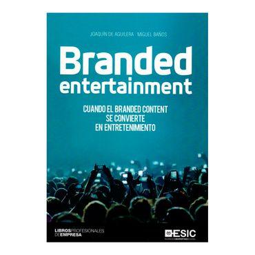 branded-entertainment-cuando-el-branded-content-se-convierte-en-entretenimiento-9788416462636
