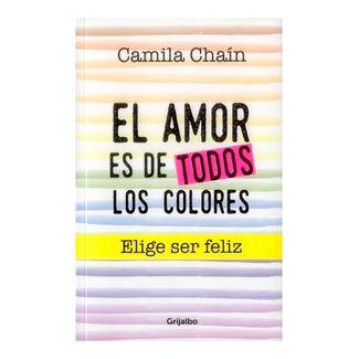 el-amor-es-de-todos-los-colores-elige-ser-feliz-9789585464049